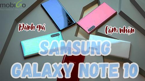 đánh giá samsung galaxy note10: thiết kế nhỏ gọn, tinh tế, màu sắc đẹp, s-pen khác biệt