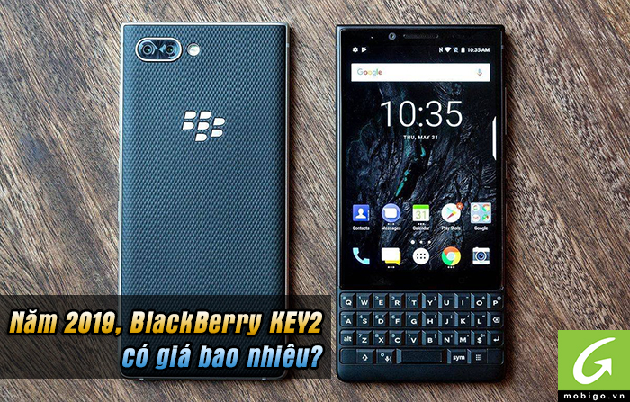 blackberry key2 có mức giá thế nào vào năm 2019?