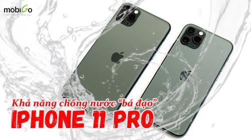 """khả năng chống nước của iphone 11 pro """"bá đạo"""" ra sao?"""