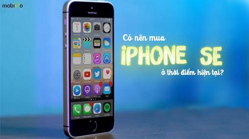 có nên mua iphone se trước thông tin ra mắt của iphone se 2?
