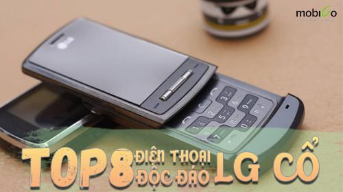 top 8 điện thoại lg cổ đẹp - độc nhất từ trước tới nay