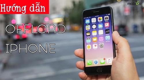 hướng dẫn offload ứng dụng trên iphone