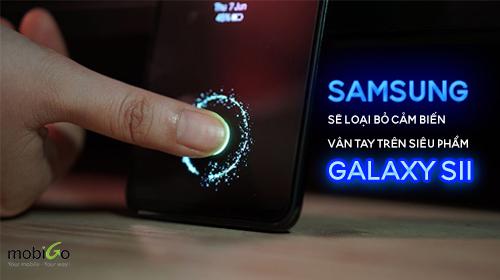 samsung sẽ từ bỏ cảm biến vân tay siêu âm trên siêu phẩm s11?