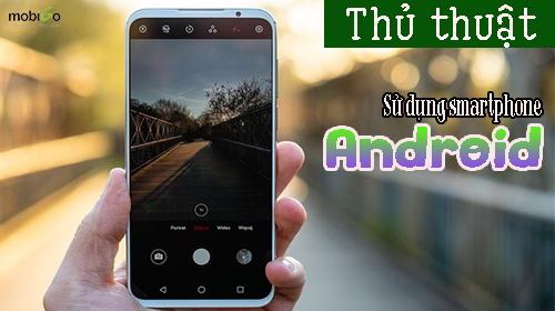 11 thủ thuật nhỏ khi sử dụng smartphone android có thể bạn chưa biết